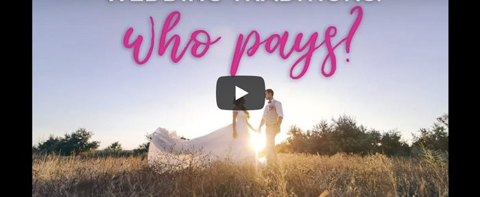 Video: Wedding Traditions: Who Pays for What?