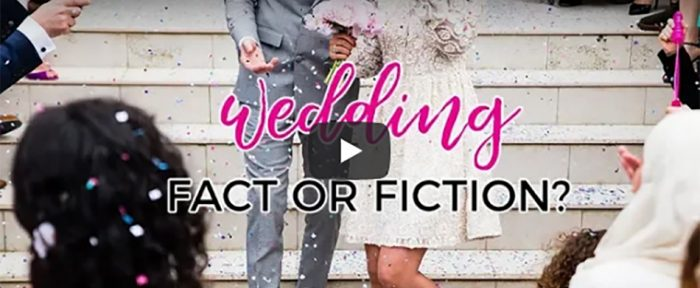 VIDEO: Wedding Fact or Fiction?