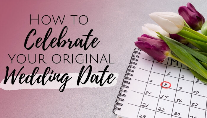 How to Celebrate Your Original Wedding Date | as seen on TodaysBride.com